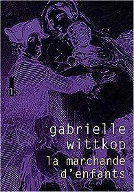 La Marchande d'enfants par Gabrielle Wittkop-Ménardeau