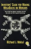 img - for Investor's Guide to Making Megabucks on Mergers: How to Profit from Mergers, Acquisitions, Spinoffs, Stock Splits and Other Corporate Restructurings book / textbook / text book
