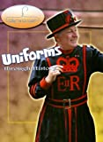 Uniforms Through History, Fiona McDonald, 0836868587