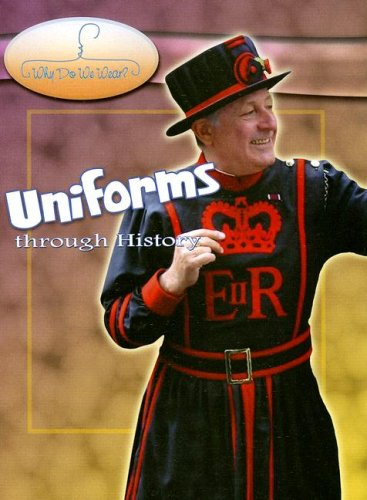 Download Uniforms Through History (Why Do We Wear?) pdf epub