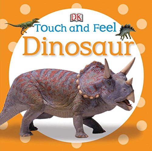 Touch and Feel: Dinosaur (Touch & Feel) -