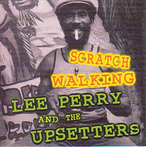 Lee Quot Scratch Quot Perry Amp The Upsetters Scratch Walking