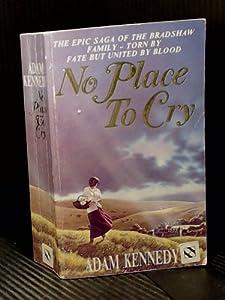 Paperback No Place To Cry (Bradshaw Trilgy) (Bradshaw Trilogy) Book