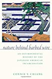 """Connie Chiang, """"Nature Behind Barbed Wire: An Environmental History of the Japanese American Incarceration"""" (Oxford UP, 2018)"""