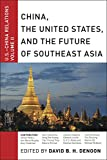 China, The United States, and the Future of Southeast Asia: U.S.-China Relations, Volume II