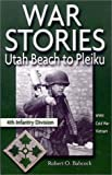 War Stories : Utah Beach to Pleiku, Babcock, Robert O., 0971055106