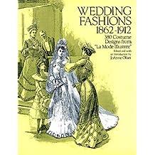 "Wedding Fashions, 1862--1912: 380 Costume Designs from ""La Mode Illustree"""