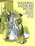 "Wedding Fashions, 1862-1912 : 380 Costume Designs from ""La Mode Illustree"""