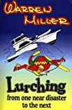 Lurching from One Near Disaster to the Next, Warren Miller, 0963614428