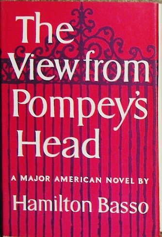 The View From Pompey'S Head by Hamilton Basso