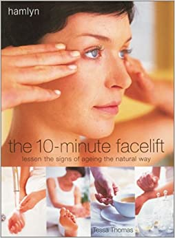 Book The 10-Minute Facelift: Lessen the Signs of Ageing The Natural Way