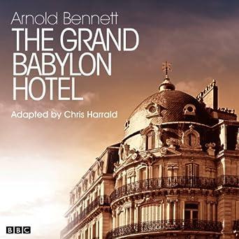 Amazon Com The Grand Babylon Hotel Classic Serial Audible Audio