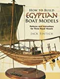 How to Build Egyptian Boat Models: Patterns and Instructions for Three Royal Vessels (Dover Maritime)
