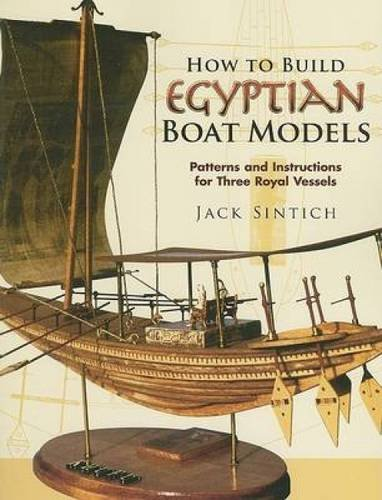 How to Build Egyptian Boat Models: Patterns and Instructions for Three Royal Vessels (Dover Maritime) pdf