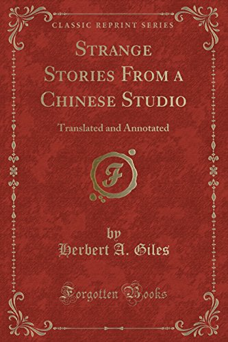 Strange Stories From a Chinese Studio: Translated and Annotated (Classic Reprint)