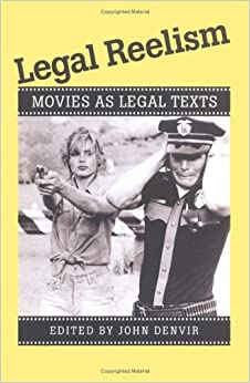 Legal Reelism: MOVIES AS LEGAL TEXTS