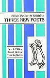 Miller, Reiter & Robbins: Three New Poets