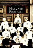 Harvard Football, Bernard M. Corbett, 0738510742