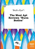 Bull's Eye!: The Most Apt Reviews Warm Bodies