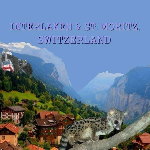 Interlaken and St. Moritz, Switzerland