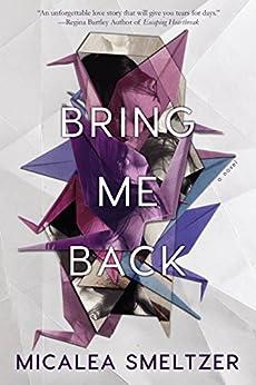 Bring Me Back by [Smeltzer, Micalea]