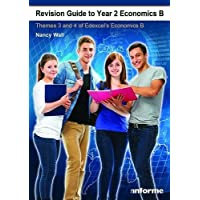 Revision Guide to Year 2 Economics B: Themes 3 & 4 of Edexcel's Economics B