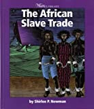The African Slave Trade (Watts Library: History of Slavery)