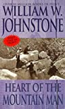Heart of the Mountain Man, William W. Johnstone and Kensington Publishing Corporation Staff, 082176618X
