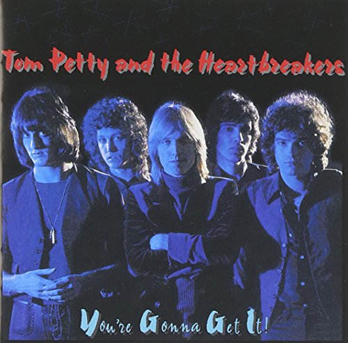 Tom Petty and the Heartbreakers - You'Re Gonna Get It! - Zortam Music
