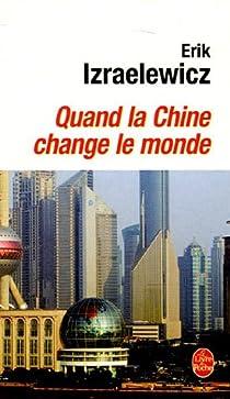 Quand la Chine change le monde par Izraëlewicz