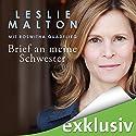 Brief an meine Schwester Hörbuch von Leslie Malton, Roswitha Quadflieg Gesprochen von: Leslie Malton