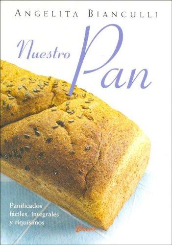 Download Nuestro pan / Our Bread (Alimentacion Natural / Natural Nutrition) (Spanish Edition) PDF
