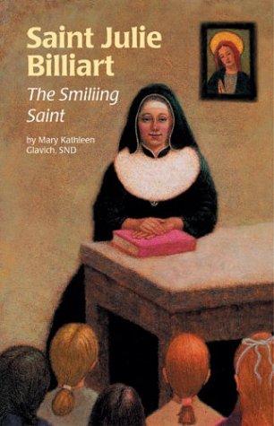 Saint Julie Billiart: The Smiling Saint (Encounter the Saints Series, 11)