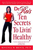 Dr. Ro's Ten Secrets to Livin' Healthy, Rovenia Brock, 0553381911