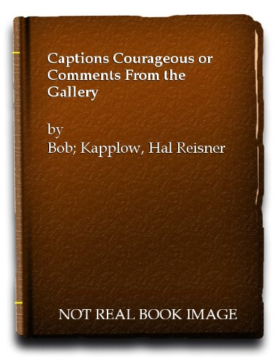 Captions Courageous by Bob Reisner and Hal Kapplow