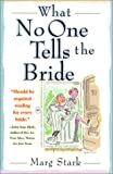 What No One Tells the Bride