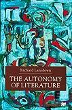 The Autonomy of Literature, Richard Lansdown, 0333921348