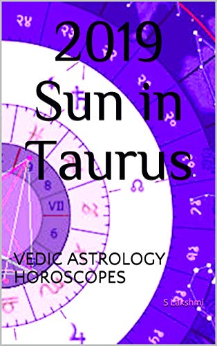 2019 Sun in Taurus (Vedic Astrology Horoscopes Book 7)