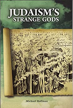 Judaism's Strange Gods: Revised and Expanded by [Hoffman, Michael]