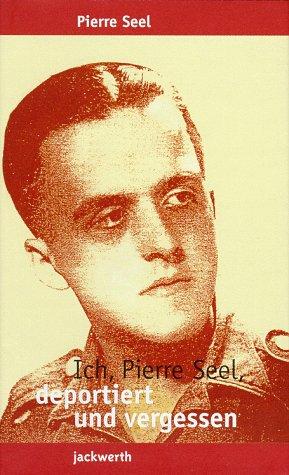 Ich, Pierre Seel, deportiert und vergessen