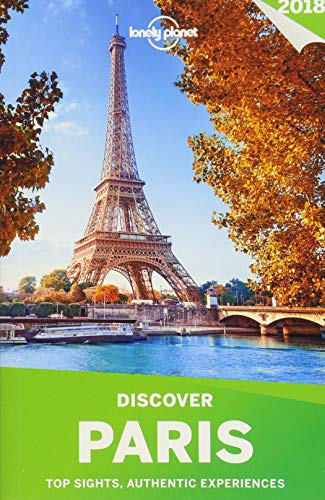 Lonely Planet Discover Paris 2018 (Travel Guide)