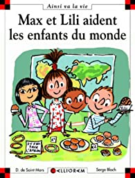 Max et Lili aident les enfants du monde par Dominique de Saint-Mars