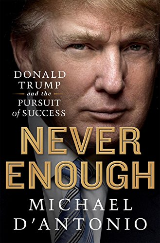Never Enough: Donald Trump and the Pursuit of Success ()