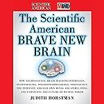 The Scientific American Brave New Brain | Judith Horstman, Scientific American