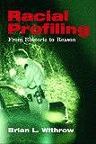 racial profiling books - Racial Profiling: From Rhetoric to Reason