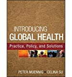 img - for [(Introducing Global Health: Practice, Policy, and Solutions)] [Author: Peter Muennig] published on (September, 2013) book / textbook / text book