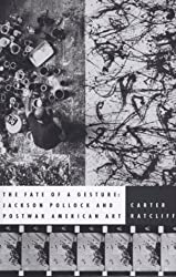 The Fate of a Gesture: Jackson Pollock and Post-War American Art