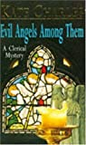 Front cover for the book Evil Angels Among Them by Kate Charles