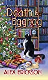 Death by Eggnog (A Bookstore Cafe Mystery) by  Alex Erickson in stock, buy online here