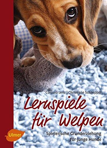 Lernspiele für Welpen: Spielerische Grunderziehung für junge Hunde Taschenbuch – 10. März 2016 Corinna Lenz Christiane Schnepper Verlag Eugen Ulmer 3800133903
